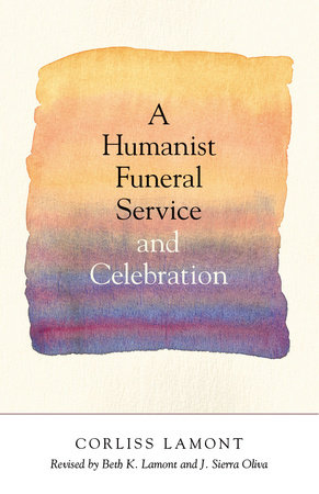 A Humanist Funeral Service and Celebration by Corliss Lamont