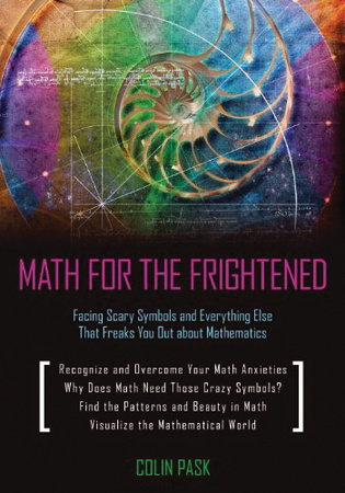 Math for the Frightened by Colin Pask