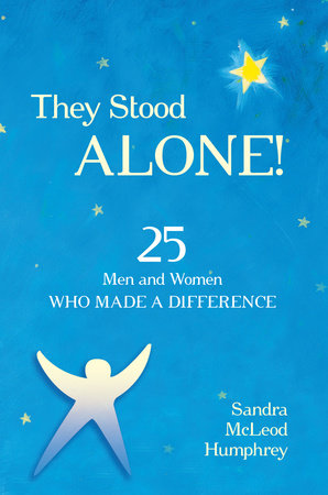They Stood Alone! by Sandra Mcleod Humphrey