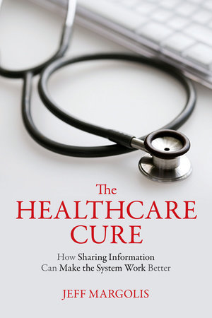 The Healthcare Cure by Jeff Margolis