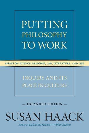 Putting Philosophy to Work by Susan Haack