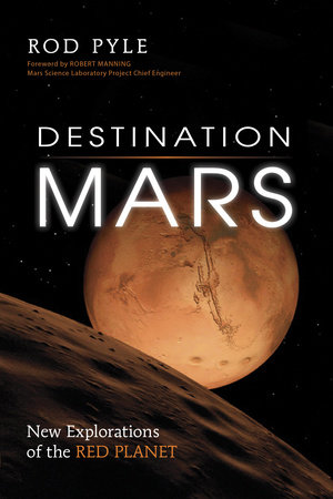 Destination Mars by Rod Pyle