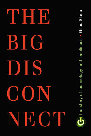 Big Disconnect by Giles Slade