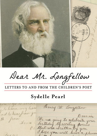 Dear Mr. Longfellow by Sydelle Pearl