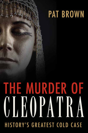 The Murder of Cleopatra by Pat Brown
