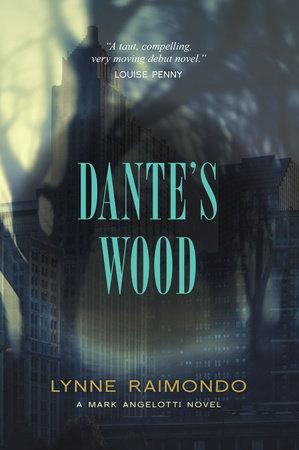 Dante's Wood by Lynne Raimondo