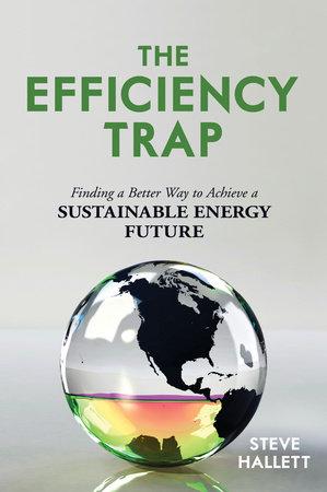 The Efficiency Trap by Steve Hallett