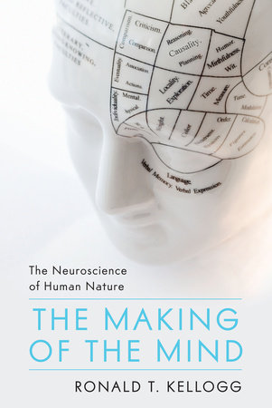 The Making of the Mind by Ronald T. Kellogg