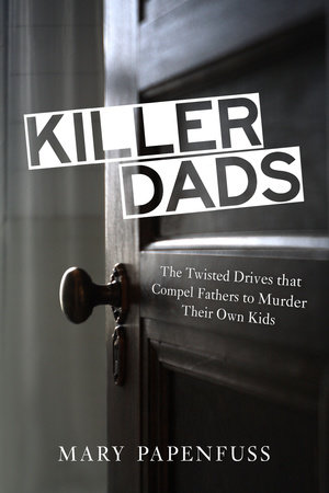 Killer Dads by Mary Papenfuss