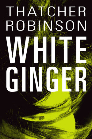 White Ginger by Thatcher Robinson