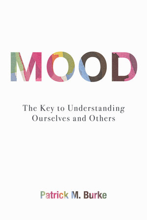 Mood by Patrick M. Burke