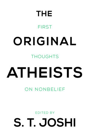 The Original Atheists by S.T. Joshi