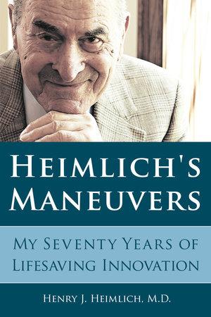 Heimlich's Maneuvers by Henry J. Heimlich