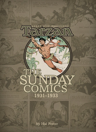 Edgar Rice Burroughs' Tarzan: The Sunday Comics, 1931-1933 Volume 1 by George Carlin