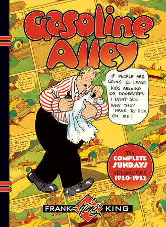 Gasoline Alley: The Complete Sundays Volume 1 1920-1922 by Frank King