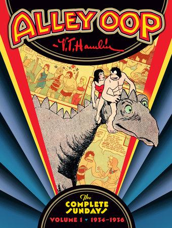 Alley Oop: The Complete Sundays Volume 1 (1934-1936) by V. T. Hamlin