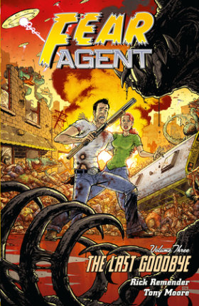Fear Agent Volume 3: The Last Goodbye (2nd Edition)