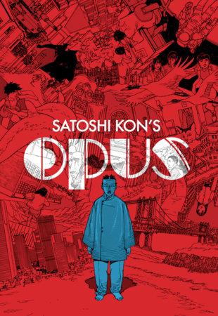 Satoshi Kon's: Opus by Satoshi Kon