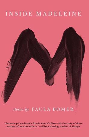 Inside Madeleine by Paula Bomer