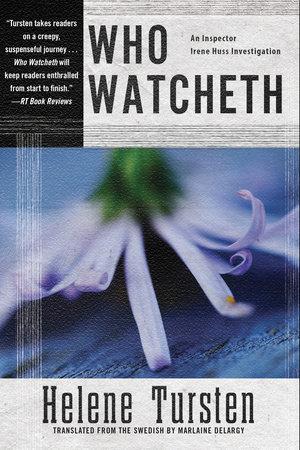 Who Watcheth by Helene Tursten