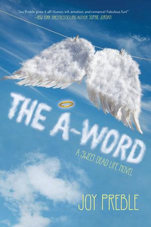 The A-Word: A Sweet Dead Life Novel by Joy Preble