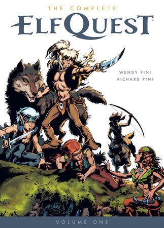 The Complete Elfquest Volume 1 by Richard Pini and Wendy Pini