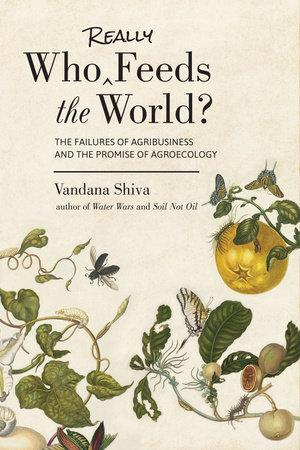 Who Really Feeds the World? by Vandana Shiva