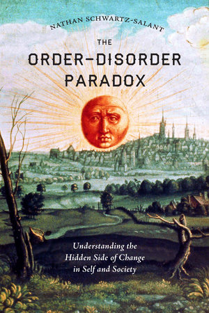 The Order-Disorder Paradox by Nathan Schwartz-Salant