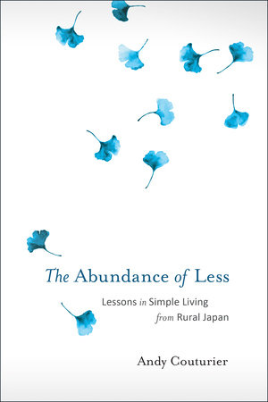 The Abundance of Less by Andy Couturier