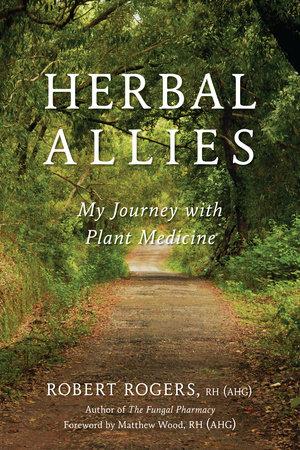 Herbal Allies by Robert Rogers