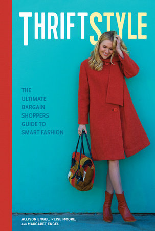 ThriftStyle by Allison Engel, Reise Moore and Margaret Engel