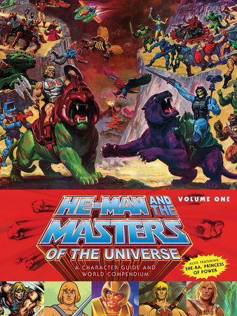 He-Man and the Masters of the Universe: A Character Guide and World Compendium Volume 1 by Various