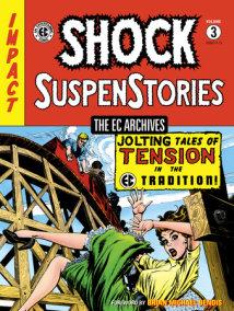 The EC Archives: Shock SuspenStories Volume 3