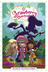 Strawberry Shortcake Volume 1: Return of the Purple Pieman
