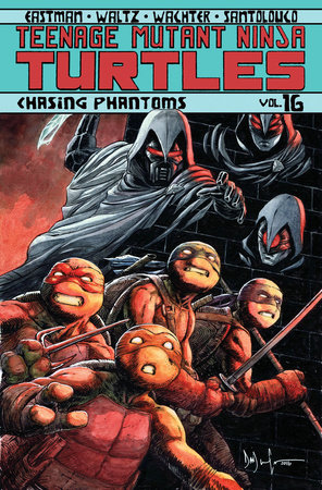 Teenage Mutant Ninja Turtles Volume 16: Chasing Phantoms by Kevin Eastman and Tom Waltz