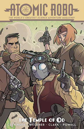 Atomic Robo and the Temple of Od by Brian Clevinger