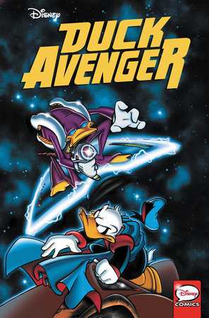 Duck Avenger New Adventures, Book 1 by Alessandro Sisti, Ezio Sisto, Claudio Sciarrone and Jonathan Gray