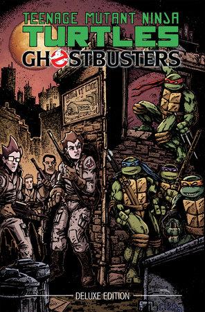 Teenage Mutant Ninja Turtles/Ghostbusters Deluxe Edition by Erik Burnham and Tom Waltz
