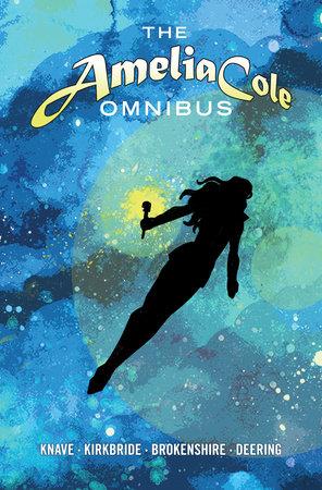 Amelia Cole Omnibus by D.J. Kirkbride and Adam P. Knave
