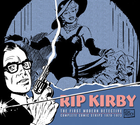 Rip Kirby, Vol. 10: 1970-1973 by Fred Dickenson