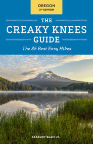 The Creaky Knees Guide Oregon, 2nd Edition