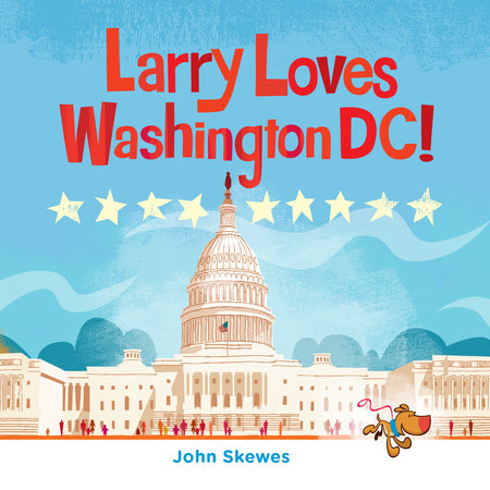 Larry Loves Washington, DC! by John Skewes