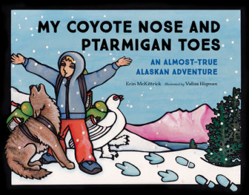 My Coyote Nose and Ptarmigan Toes