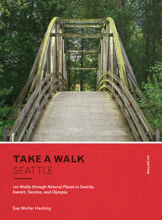 Take a Walk: Seattle, 4th Edition by Sue Muller Hacking