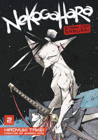 Nekogahara: Stray Cat Samurai 2 by Hiroyuki Takei