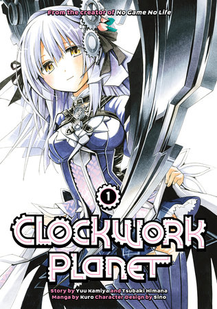 Clockwork Planet 1 by Yuu Kamiya and Kuro