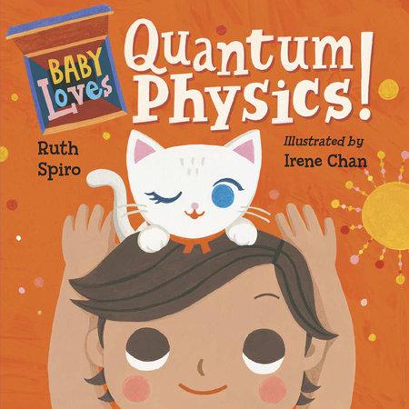 Baby Loves Quantum Physics!