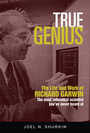 True Genius by Joel N. Shurkin