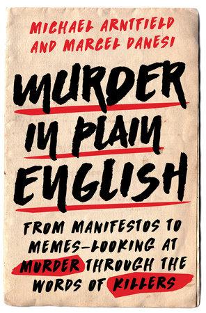 Murder in Plain English by Michael Arntfield and Marcel Danesi