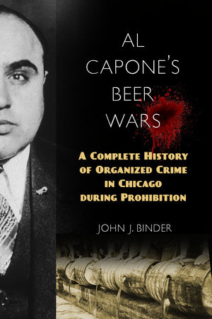Al Capone's Beer Wars by John J. Binder